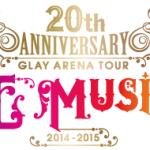 GLAYアリーナツアーのセットリストを予想してみよう!
