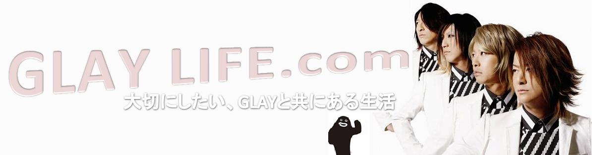 GLAYLIFE.com